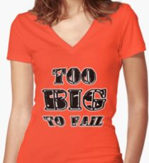 Too Big To Fail Women's Fitted V-Neck T-Shirt