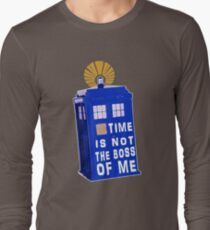 Time is not the boss of me T-Shirt