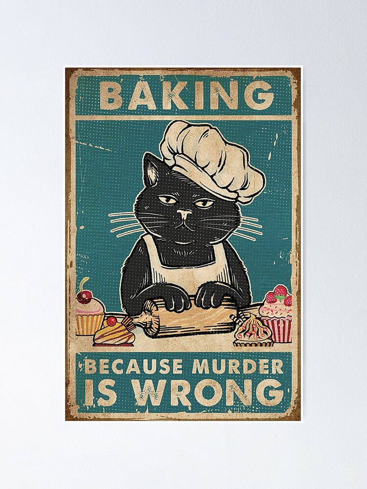 Alternate view of Black Cat Baking because murder is wrong cat lover gifts Poster