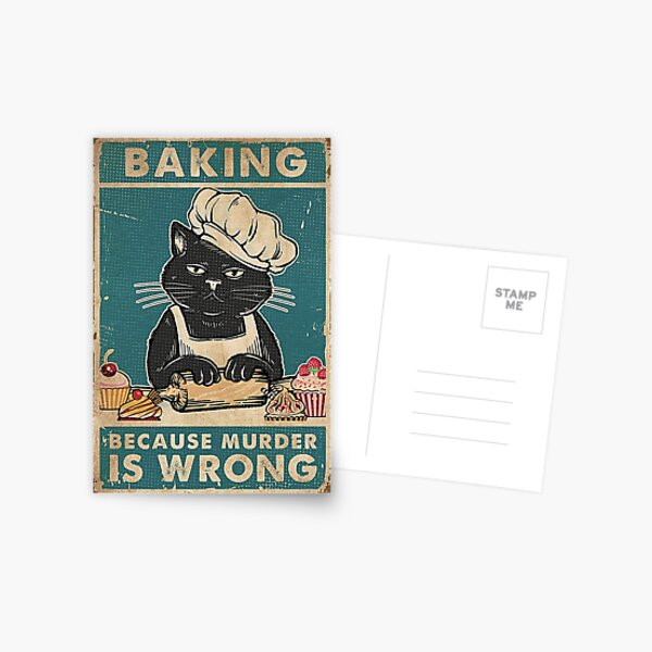 Black Cat Baking because murder is wrong cat lover gifts Postcard