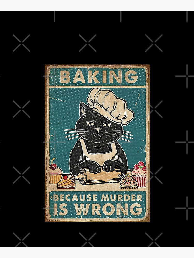 Black Cat Baking because murder is wrong cat lover gifts by moonchildworld