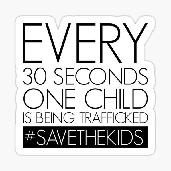 Save The Kids Child Trafficking Statistics Sticker