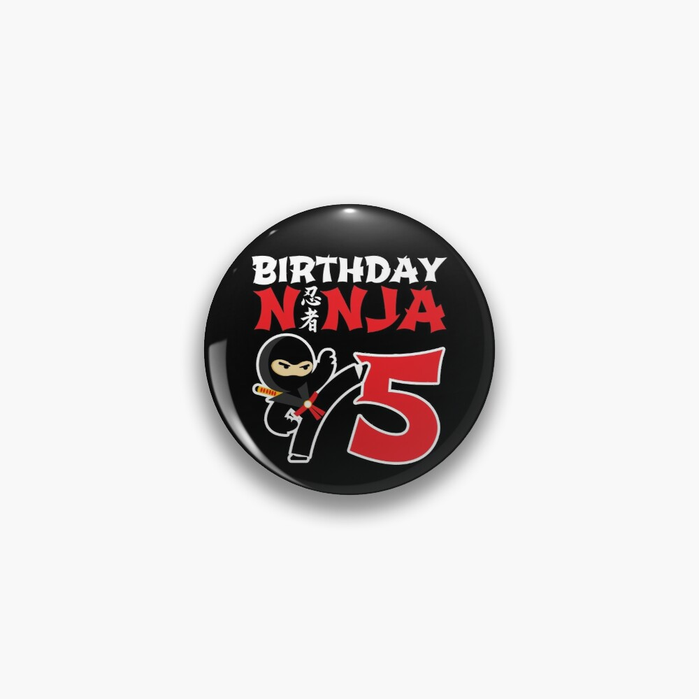 Birthday Ninja - 5 Year Old Birthday Boy Gift Pin
