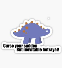 Curse your sudden but inevitable betrayal! - Firefly Sticker