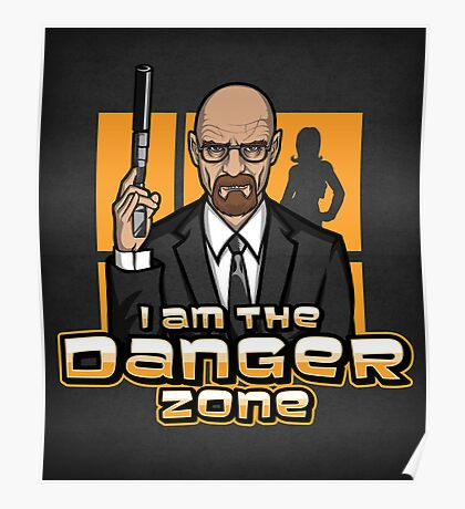 I am The Danger Zone - Print Poster