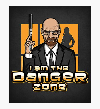 I am The Danger Zone - Print Photographic Print