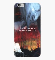 I will see you in the next life iPhone-Hülle & Cover