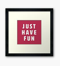 Just have fun Framed Print