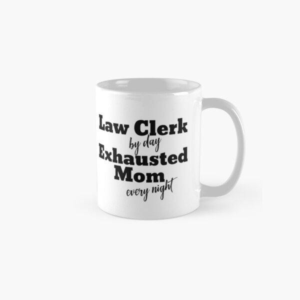 Law Clerk/Exhausted Mom Classic Mug
