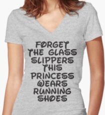 Forget The Glass Slippers, This Princess Wears Running Shoes Women's Fitted V-Neck T-Shirt