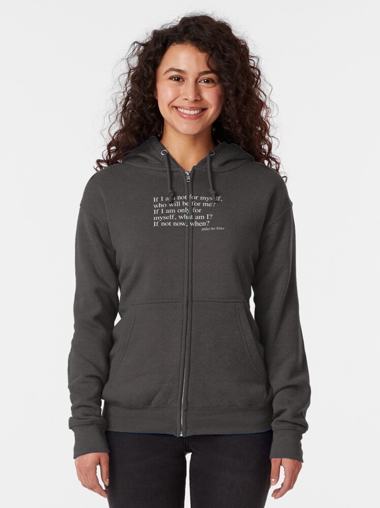 Alternate view of If not me, who? If not now, when? Zipped Hoodie