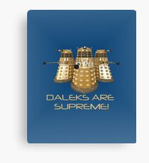 Daleks are Supreme Canvas Print