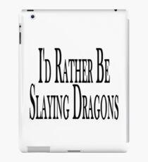 Rather Slay Dragons iPad Case/Skin