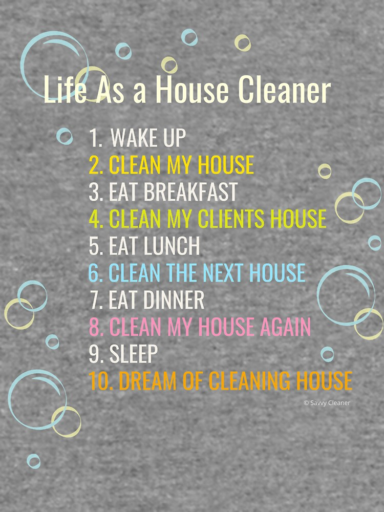 Life of a House Cleaner by SavvyCleaner