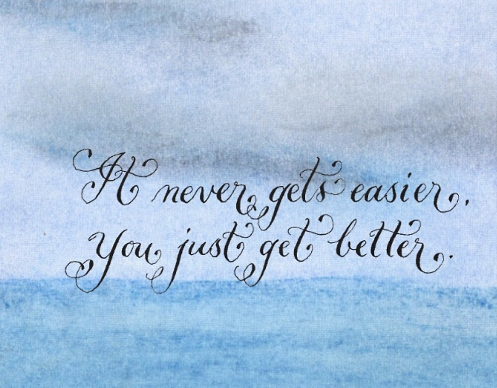 Motivational quote Never Gets Easier handwritten quote by Melissa Renee