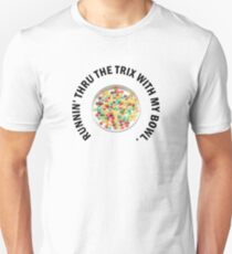 RUNNIN' THRU THE TRIX T-Shirt