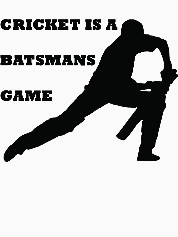 CRICKET IS A BATSMANS GAME by BelfastBoy