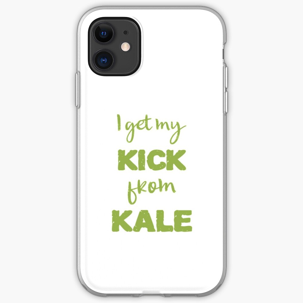 I Get My Kick From Kale iPhone Case & Cover
