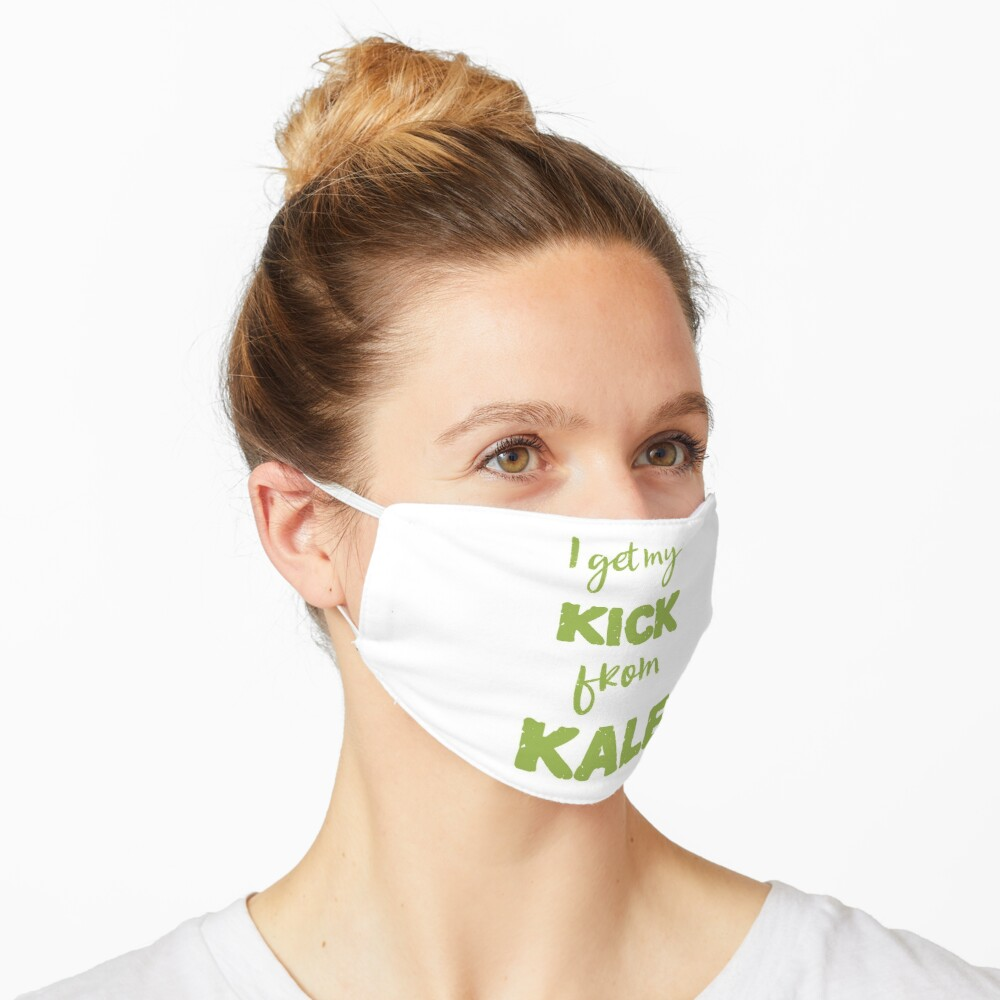 I Get My Kick From Kale Mask