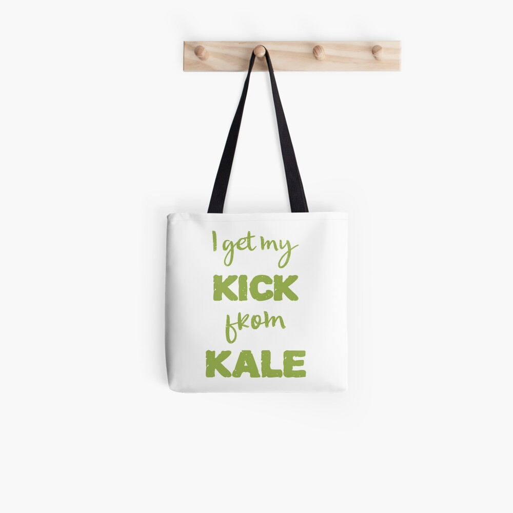 I Get My Kick From Kale Tote Bag