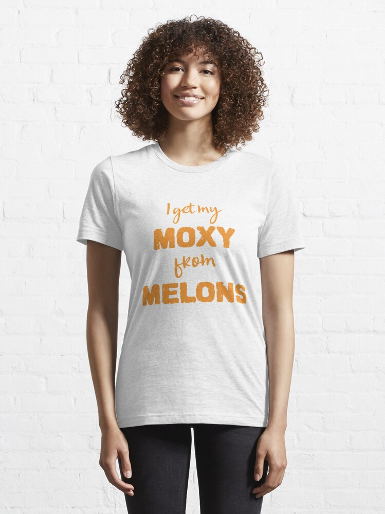 Alternate view of I Get My Moxie From Melons Essential T-Shirt