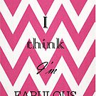 I Think I'm Fabulous by WholockSisters