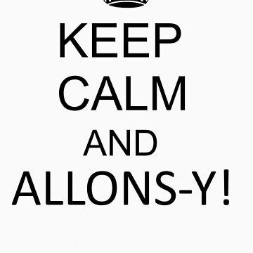 Keep Calm And Allons-y by xoNIALL3R