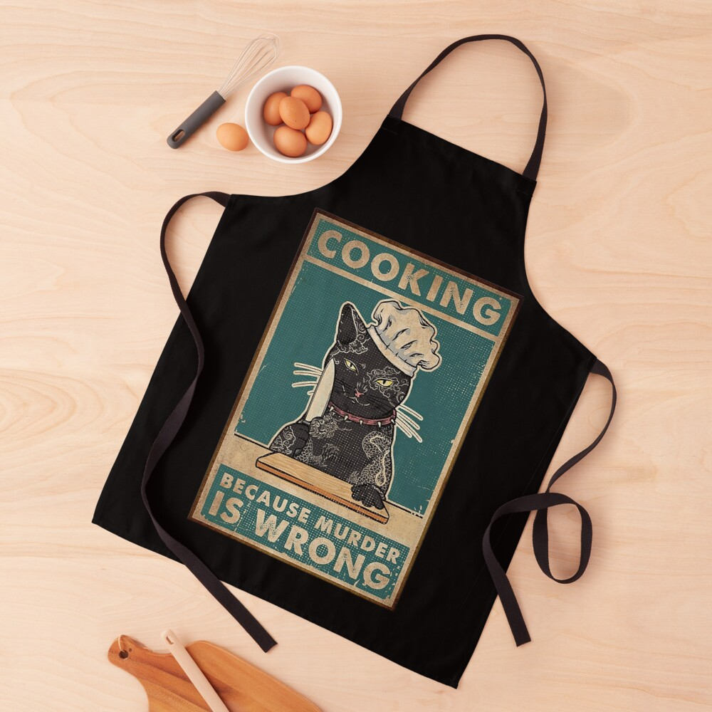 Black Cat Cooking because murder is wrong cat lover gifts Apron