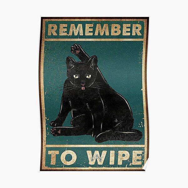 Schwarze Katze Denken Sie daran, lustiges Geschenk für Katzenliebhaber abzuwischen Poster