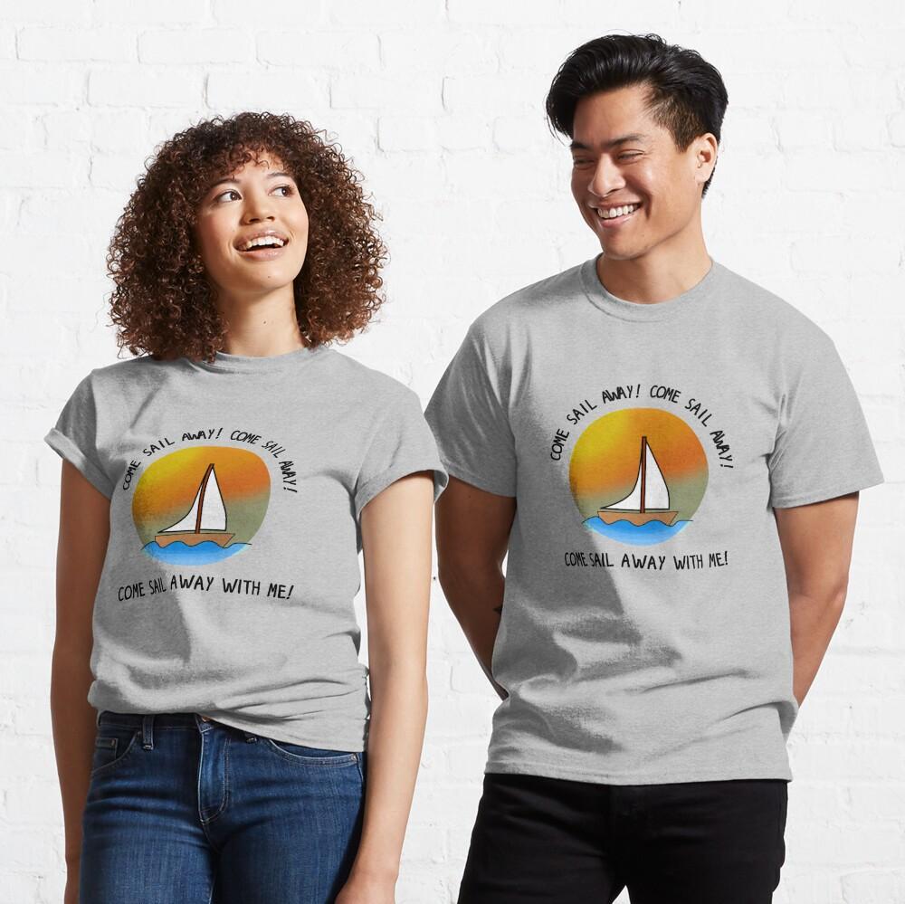 Come Sail Away - Styx Design Classic T-Shirt