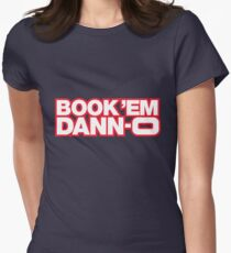 BOOK 'EM DANN-O! Women's Fitted T-Shirt