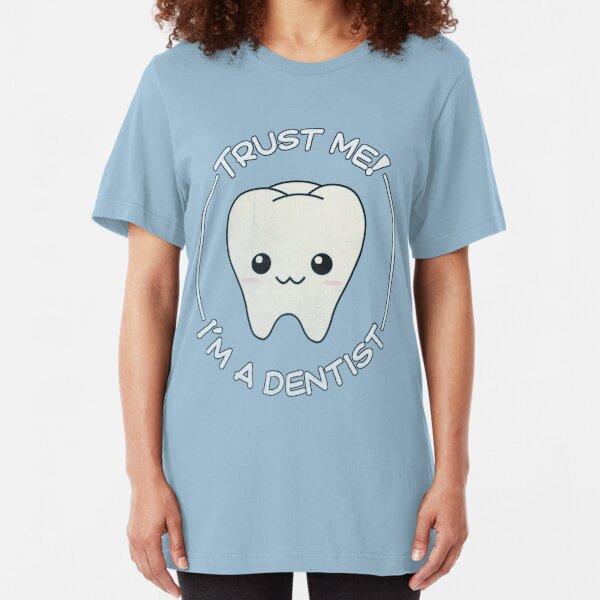 Trust a dentist Slim Fit T-Shirt