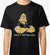 Brock is NOT impressed Classic T-Shirt