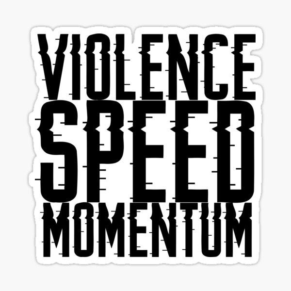 Violence Speed Momentum - Dr. Disrespect Sticker