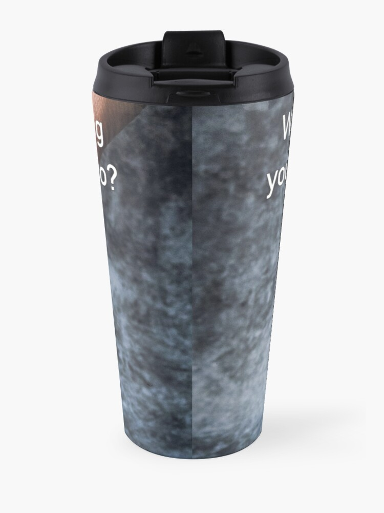 Alternate view of What's The One Thing You Always Say Yes To Travel Mug