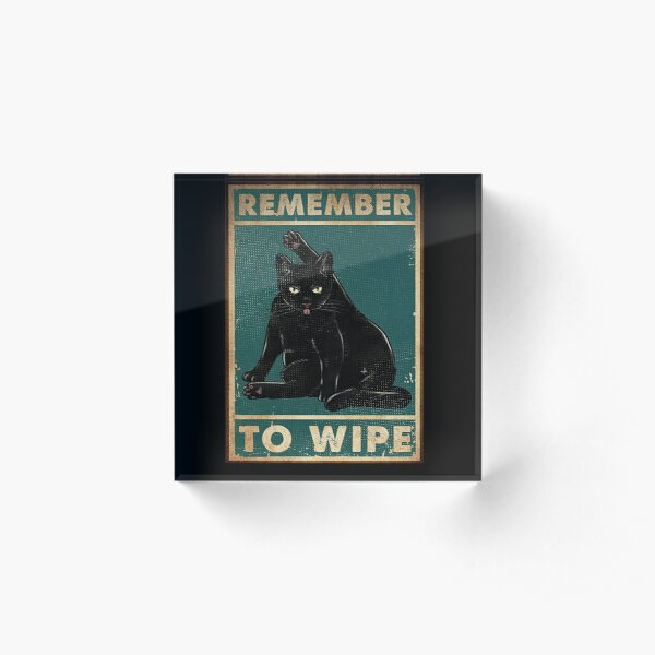 Black Cat Remember to wipe funny gift for cat lover  Acrylic Block