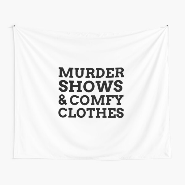 Murder Shows And Comfy Clothes Tapestry