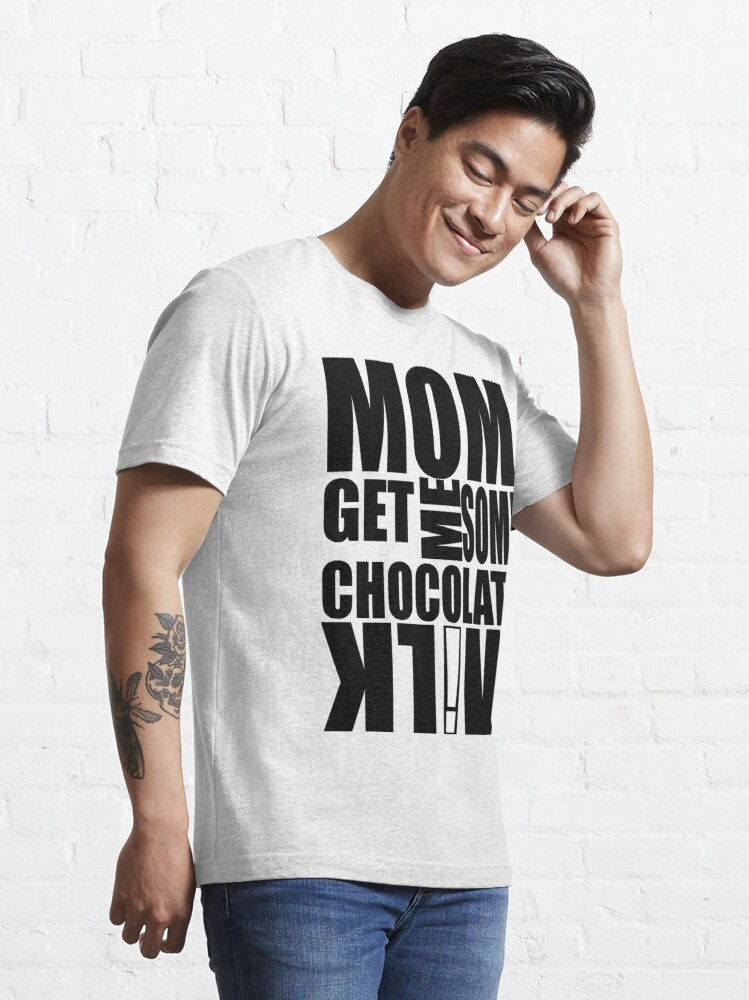 Alternate view of Get me some CHOCOLATE MILK! Essential T-Shirt