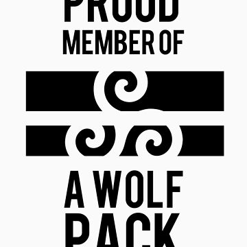 PROUD MEMBER OF A WOLF'S PACK by saltnburn