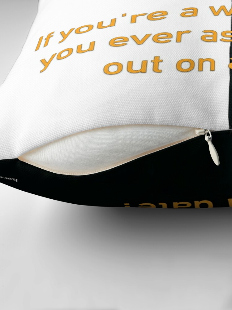 Alternate view of Have You Ever Asked A Man Out On A Date Throw Pillow
