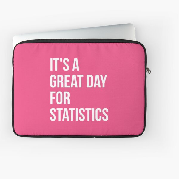 It's a Great Day for Statistics for Women Laptop Sleeve