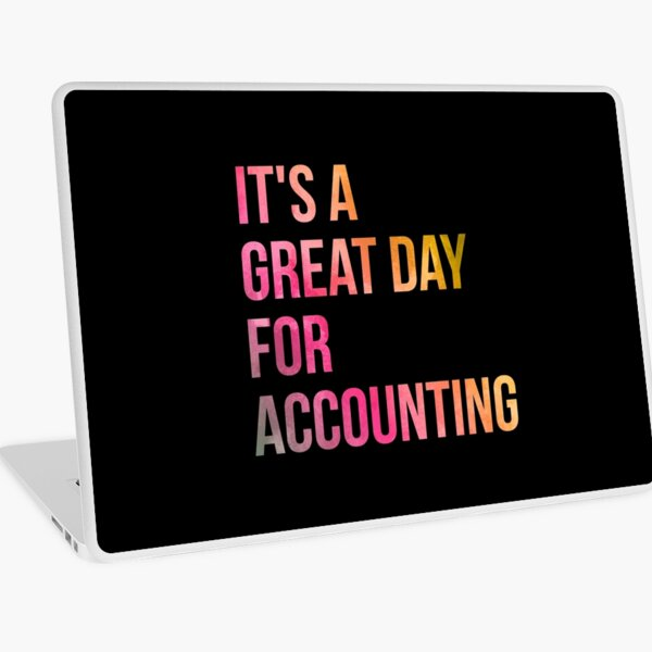 It's a Great Day for Accounting in Watercolor Laptop Skin