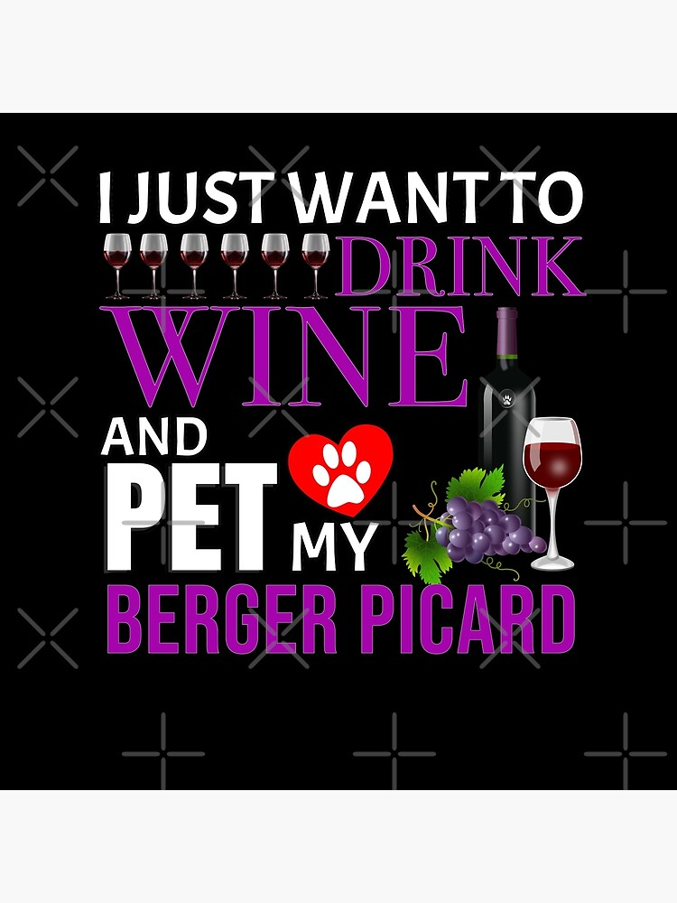 I Just Want To Drink Wine And Pet My Berger Picard - Berger Picard by dog-gifts