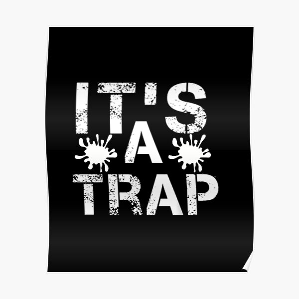 It's a trap slim fit t-shirt  Poster