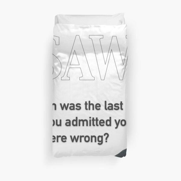 When Was The Last Time You Admitted You Were Wrong Duvet Cover