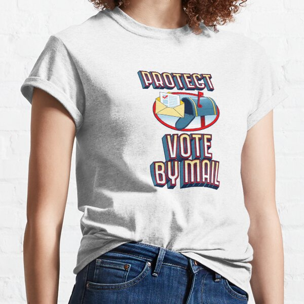 Protect Vote by Mail Classic T-Shirt