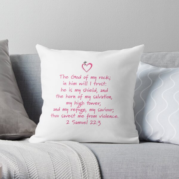 2 Samuel 22:3 God is your Salvation and will protect you from harm Throw Pillow