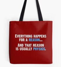 Physics is the Reason Tote Bag