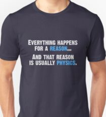 Physics is the Reason T-Shirt