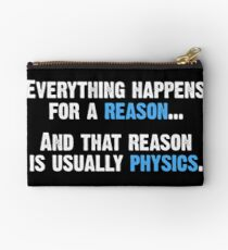 Physics is the Reason Studio Pouch
